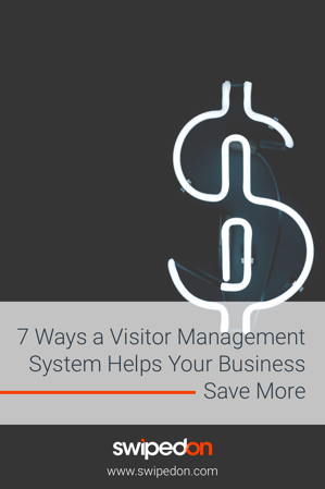 7 Ways a Visitor Management System helps your business save more - Pin It