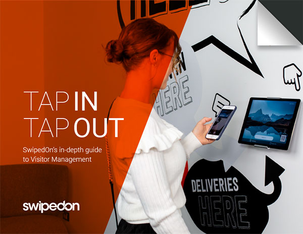 Tap in, tap out; SwipedOn's in-depth guide to Visitor Management